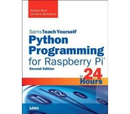 Teach Yourself Python Programming for Raspberry Pi in 24 Hours 2nd Ed.